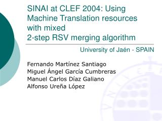 SINAI at CLEF 2004: Using Machine Translation resources with mixed 2-step RSV merging algorithm