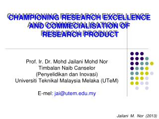 CHAMPIONING RESEARCH EXCELLENCE AND COMMECIALISATION OF  RESEARCH PRODUCT