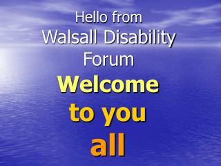 Hello from Walsall Disability Forum