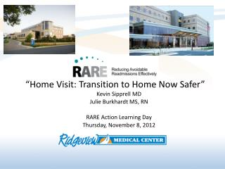 """Home Visit: Transition to Home Now Safer"""