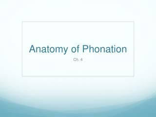Anatomy of Phonation