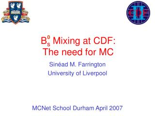 B s  Mixing  at CDF: The need for MC