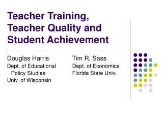Teacher Training, Teacher Quality and Student Achievement