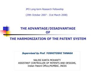 THE ADVANTAGE/DISADVANTAGE  OF  THE HARMONIZATION OF THE PATENT SYSTEM
