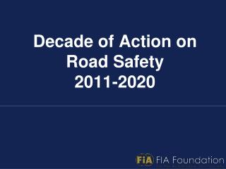 Decade of Action on Road Safety  2011-2020
