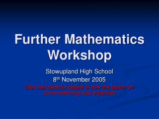 Further Mathematics Workshop