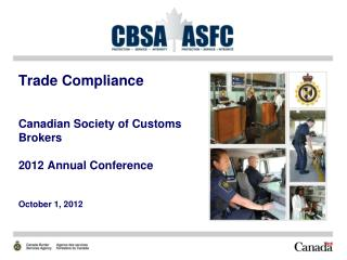 Trade Compliance  Canadian Society of Customs Brokers  2012 Annual Conference