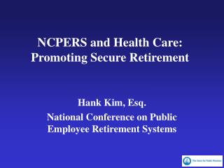 NCPERS and Health Care: Promoting Secure Retirement