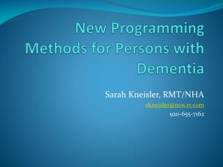 New Programming Methods for Persons  with Dementia