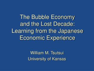 The Bubble Economy and the Lost Decade: Learning from the Japanese  Economic Experience