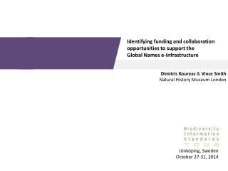 Identifying funding and collaboration opportunities to support the  Global Names e-Infrastructure