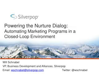 Powering the Nurture Dialog: Automating Marketing Programs in a Closed-Loop Environment