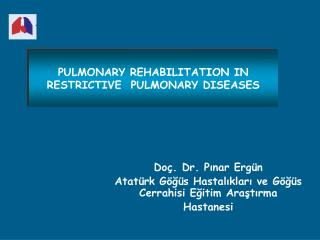PULMONARY REHABILITATION IN RESTRICTIVE  PULMONARY DISEASES