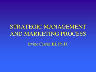 STRATEGIC MANAGEMENT AND MARKETING PROCESS