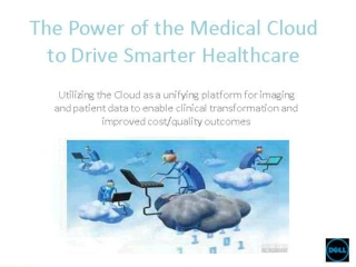 The Power of the Medical Cloud to Drive smarter Healthcare