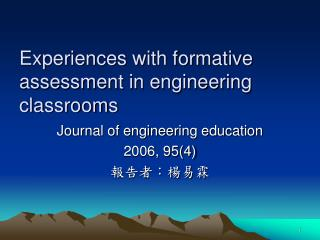 Experiences with formative assessment in engineering classrooms