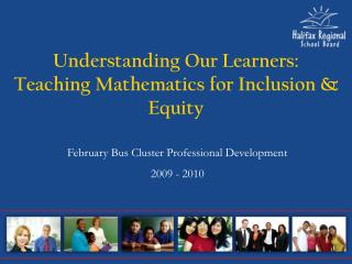 Understanding Our Learners: Teaching Mathematics for Inclusion & Equity