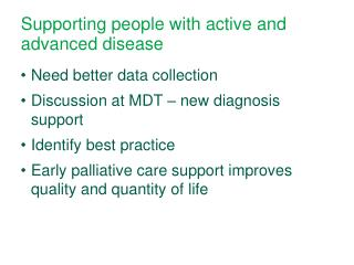 Supporting people with active and advanced disease