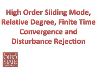 High Order Sliding Mode, Relative Degree, Finite Time Convergence and Disturbance Rejection