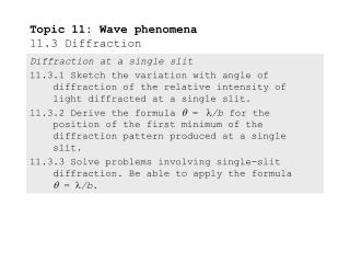 Topic 11: Wave phenomena 11.3 Diffraction