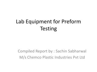 Lab Equipment for Preform Testing