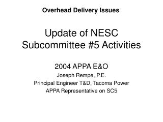 Update of NESC Subcommittee #5 Activities