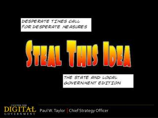 Paul W. Taylor   |  Chief Strategy Officer