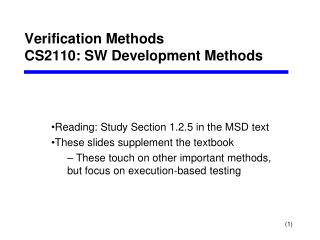 Verification Methods CS2110: SW Development Methods