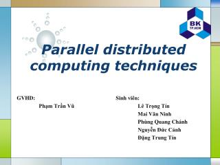 Parallel distributed computing techniques