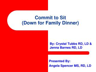 Commit to Sit  (Down for Family Dinner)
