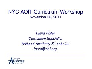 NYC AOIT Curriculum Workshop November 30, 2011