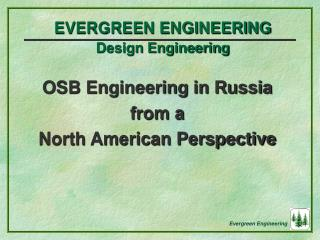 OSB Engineering in Russia  from a  North American Perspective