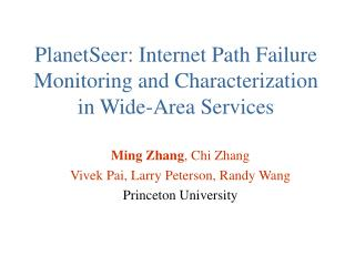 PlanetSeer: Internet Path Failure Monitoring and Characterization in Wide-Area Services