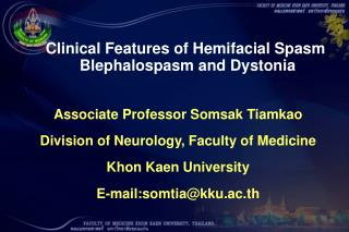 Associate Professor Somsak Tiamkao Division of Neurology, Faculty of Medicine Khon Kaen University