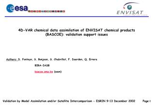 4D-VAR chemical data assimilation of ENVISAT chemical products (BASCOE): validation support issues