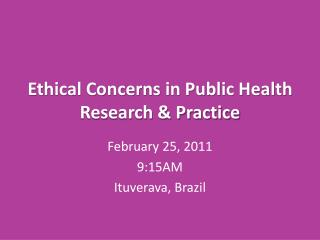 Ethical Concerns in Public Health Research & Practice