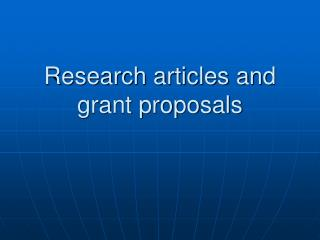 Research articles and grant proposals