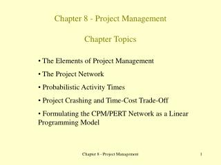 Chapter 8 - Project Management Chapter Topics