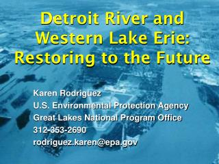 Detroit River and Western Lake Erie: Restoring to the Future