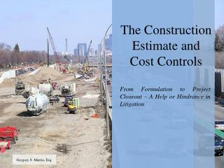 The Construction Estimate and Cost Controls