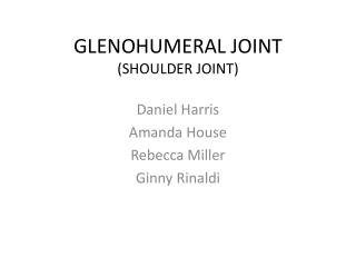 GLENOHUMERAL JOINT (SHOULDER JOINT)