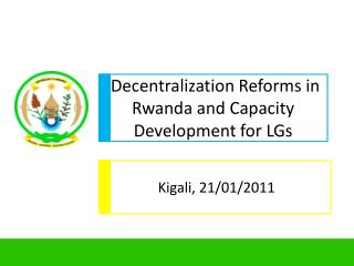 Decentralization Reforms in Rwanda and Capacity Development for LGs