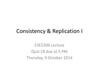 Consistency & Replication I