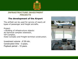 INFRASTRUCTURE INVESTMENT PROJECTS The development of the Airport