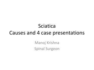 Sciatica Causes and 4 case presentations