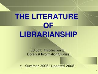 THE LITERATURE OF LIBRARIANSHIP