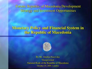 Forum: Republic of Macedonia Development Strategy and Investment Opportunities
