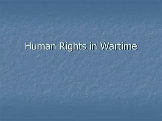 Human Rights in Wartime