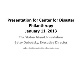 Presentation for Center for Disaster Philanthropy January 11, 2013