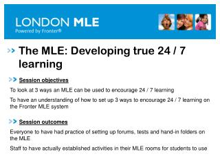 The MLE: Developing true 24 / 7 learning